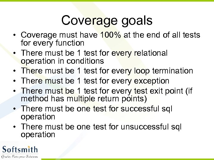 Coverage goals • Coverage must have 100% at the end of all tests for