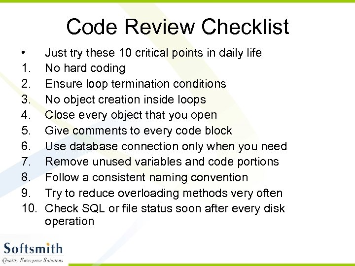 Code Review Checklist • 1. 2. 3. 4. 5. 6. 7. 8. 9. 10.