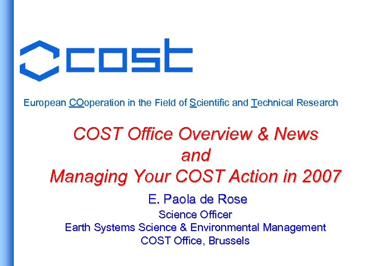 European COoperation in the Field of Scientific and Technical Research COST Office Overview &