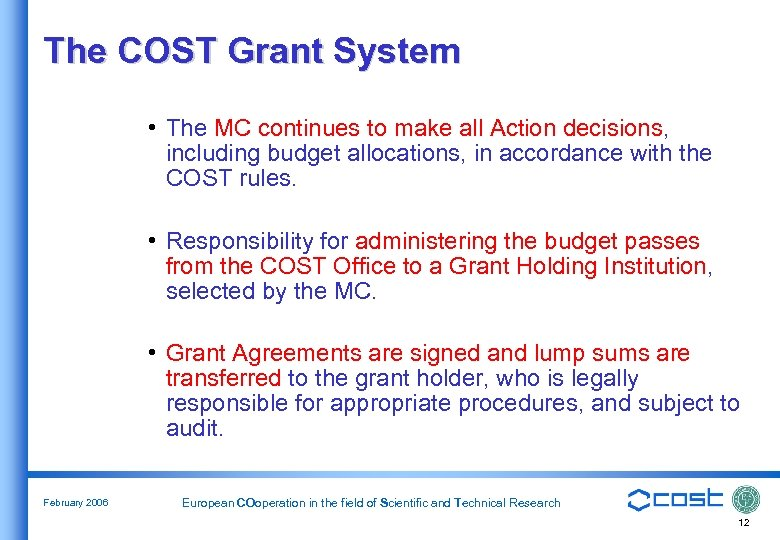 The COST Grant System • The MC continues to make all Action decisions, including