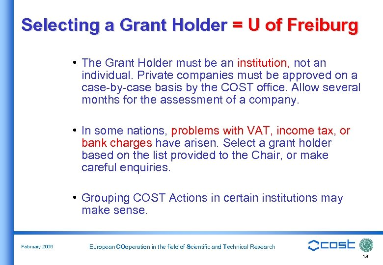 Selecting a Grant Holder = U of Freiburg • The Grant Holder must be