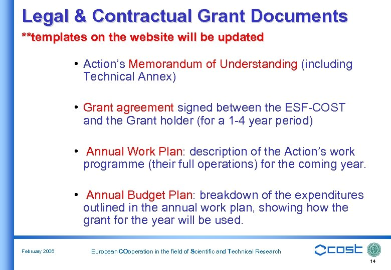 Legal & Contractual Grant Documents **templates on the website will be updated • Action's