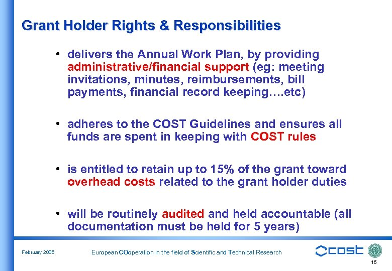 Grant Holder Rights & Responsibilities • delivers the Annual Work Plan, by providing administrative/financial
