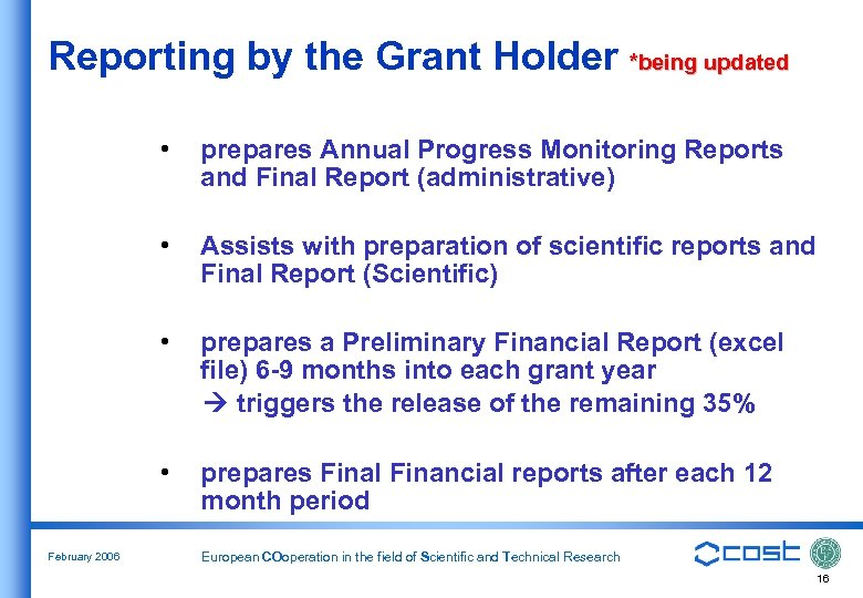 Reporting by the Grant Holder *being updated • • Assists with preparation of scientific