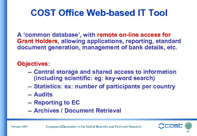 COST Office Web-based IT Tool A 'common database', with remote on-line access for Grant