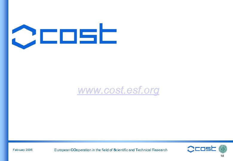 www. cost. esf. org February 2006 European COoperation in the field of Scientific and
