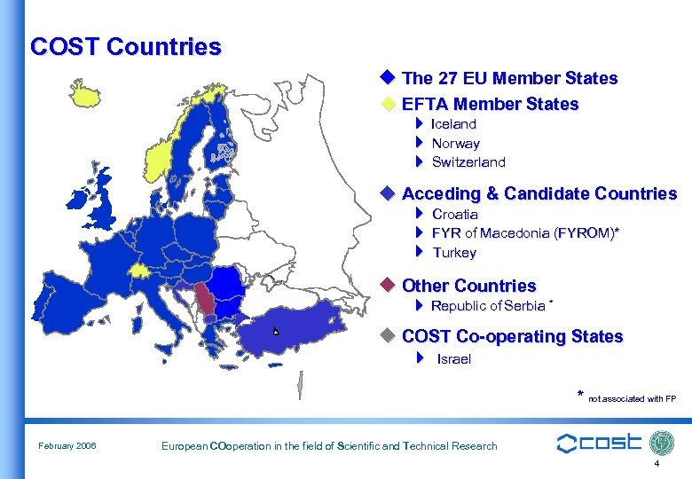 COST Countries The 27 EU Member States u EFTA Member States Iceland Norway Switzerland