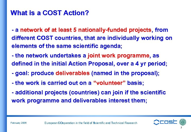 What is a COST Action? - a network of at least 5 nationally-funded projects,