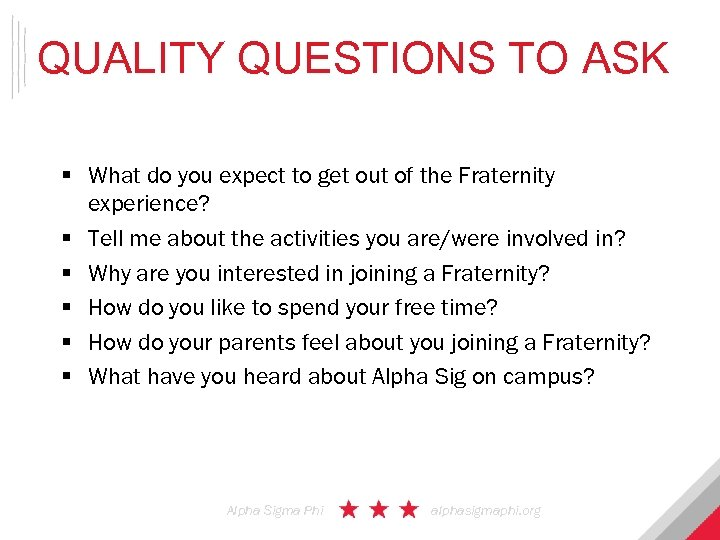 QUALITY QUESTIONS TO ASK § What do you expect to get out of the