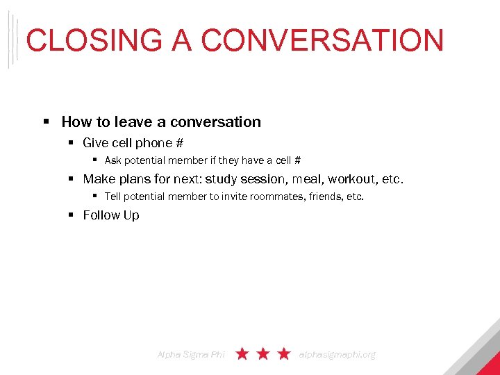 CLOSING A CONVERSATION § How to leave a conversation § Give cell phone #