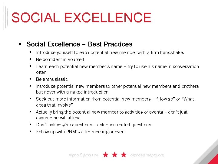 SOCIAL EXCELLENCE § Social Excellence – Best Practices § Introduce yourself to each potential