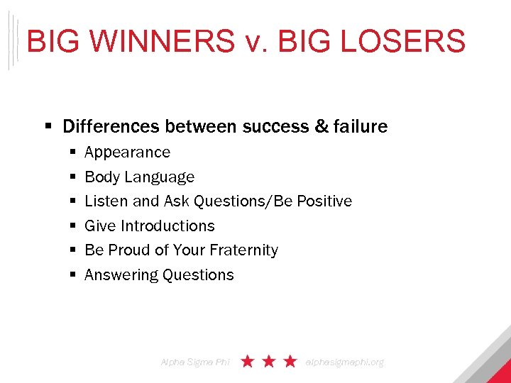 BIG WINNERS v. BIG LOSERS § Differences between success & failure § § §