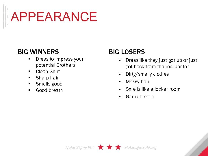APPEARANCE BIG WINNERS § § § BIG LOSERS Dress to impress your potential Brothers