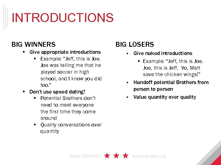 "INTRODUCTIONS BIG LOSERS BIG WINNERS § Give appropriate introductions § Example: ""Jeff, this is"