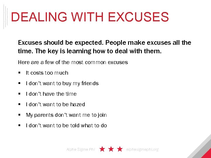 DEALING WITH EXCUSES Excuses should be expected. People make excuses all the time. The