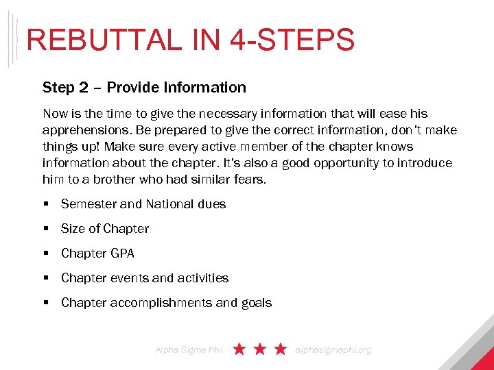 REBUTTAL IN 4 -STEPS Step 2 – Provide Information Now is the time to