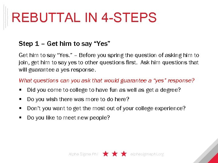 "REBUTTAL IN 4 -STEPS Step 1 – Get him to say ""Yes"" Get him"