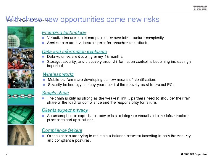 With these new opportunities come new risks Securing a Dynamic Infrastructure Emerging technology n
