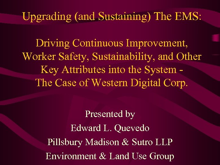 Upgrading (and Sustaining) The EMS: Driving Continuous Improvement, Worker Safety, Sustainability, and Other Key
