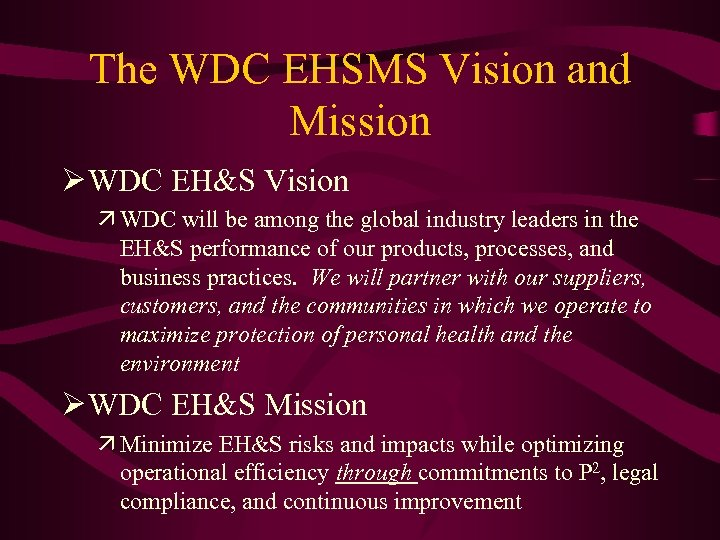 The WDC EHSMS Vision and Mission Ø WDC EH&S Vision ä WDC will be
