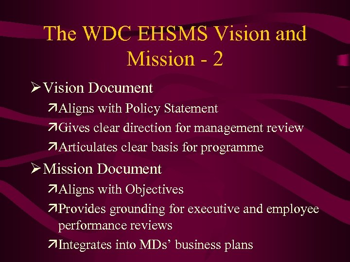 The WDC EHSMS Vision and Mission - 2 Ø Vision Document äAligns with Policy
