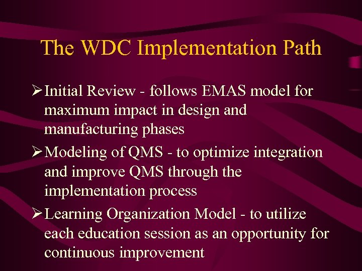 The WDC Implementation Path Ø Initial Review - follows EMAS model for maximum impact