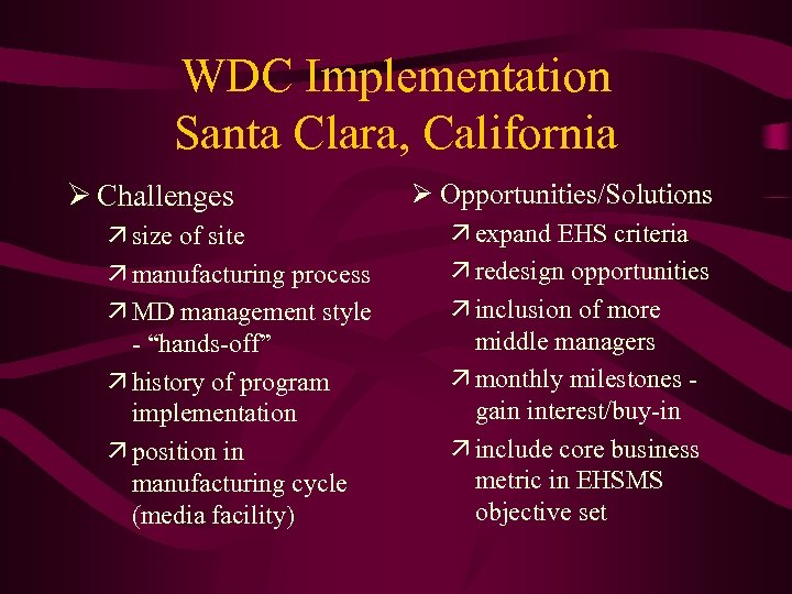 WDC Implementation Santa Clara, California Ø Challenges ä size of site ä manufacturing process