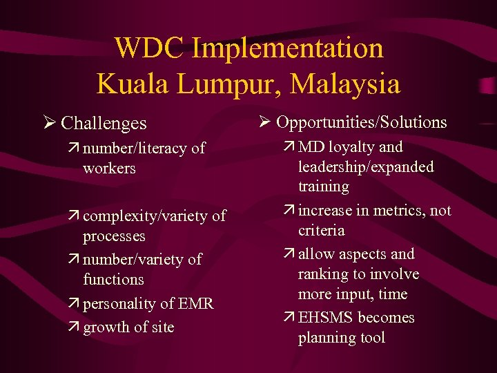 WDC Implementation Kuala Lumpur, Malaysia Ø Challenges ä number/literacy of workers ä complexity/variety of