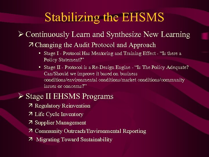 Stabilizing the EHSMS Ø Continuously Learn and Synthesize New Learning ä Changing the Audit