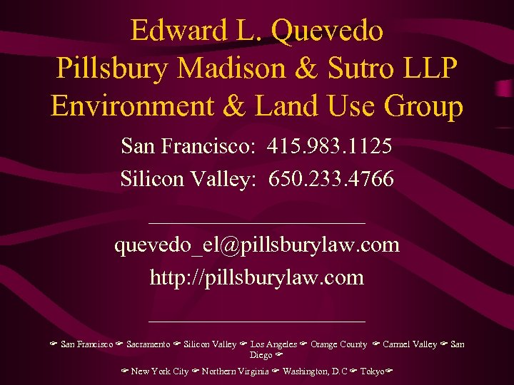 Edward L. Quevedo Pillsbury Madison & Sutro LLP Environment & Land Use Group San