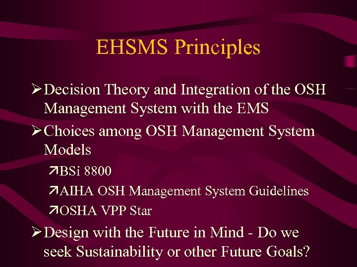 EHSMS Principles Ø Decision Theory and Integration of the OSH Management System with the