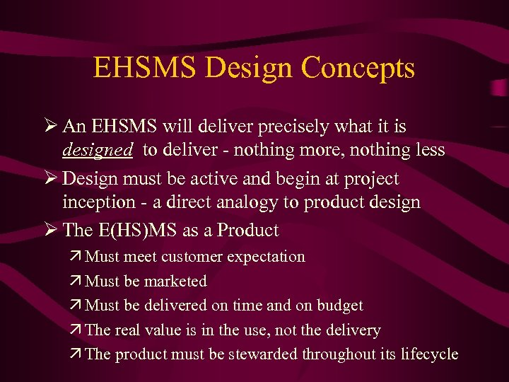 EHSMS Design Concepts Ø An EHSMS will deliver precisely what it is designed to