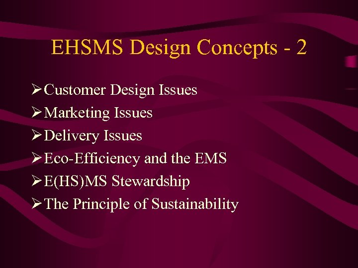 EHSMS Design Concepts - 2 Ø Customer Design Issues Ø Marketing Issues Ø Delivery