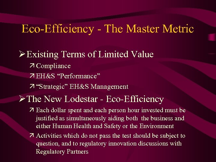 Eco-Efficiency - The Master Metric Ø Existing Terms of Limited Value ä Compliance ä