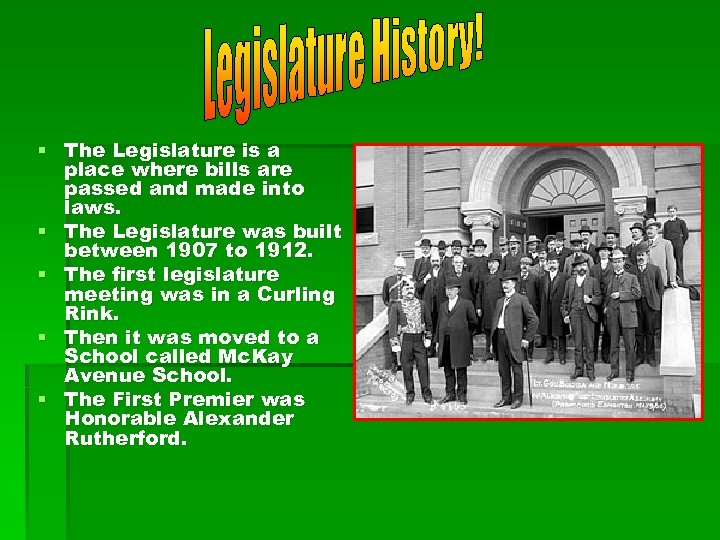 § The Legislature is a place where bills are passed and made into laws.