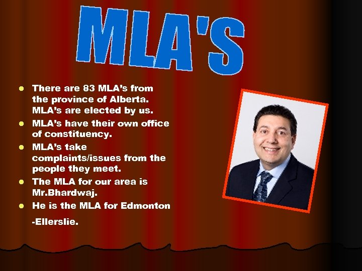 l l l There are 83 MLA's from the province of Alberta. MLA's are