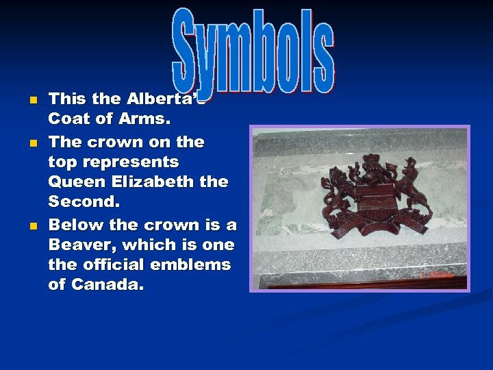 n n n This the Alberta's Coat of Arms. The crown on the top