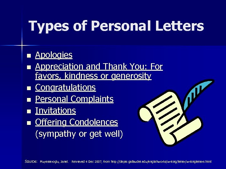 Types of Personal Letters n n n Apologies Appreciation and Thank You: For favors,