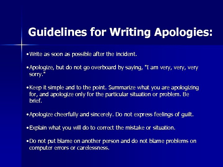 Guidelines for Writing Apologies: • Write as soon as possible after the incident. •