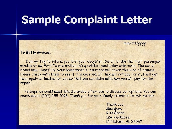 Sample Complaint Letter mm/dd/yyyy To Betty Grimes, I am writing to inform you that