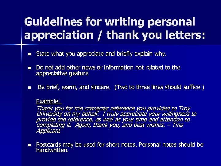 Guidelines for writing personal appreciation / thank you letters: n State what you appreciate