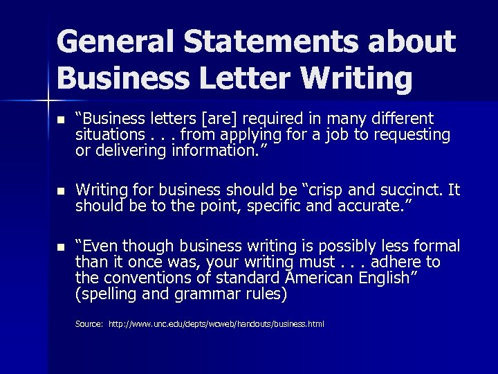 "General Statements about Business Letter Writing n ""Business letters [are] required in many different"