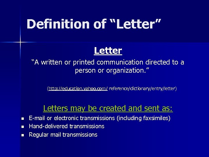 "Definition of ""Letter"" Letter ""A written or printed communication directed to a person or"