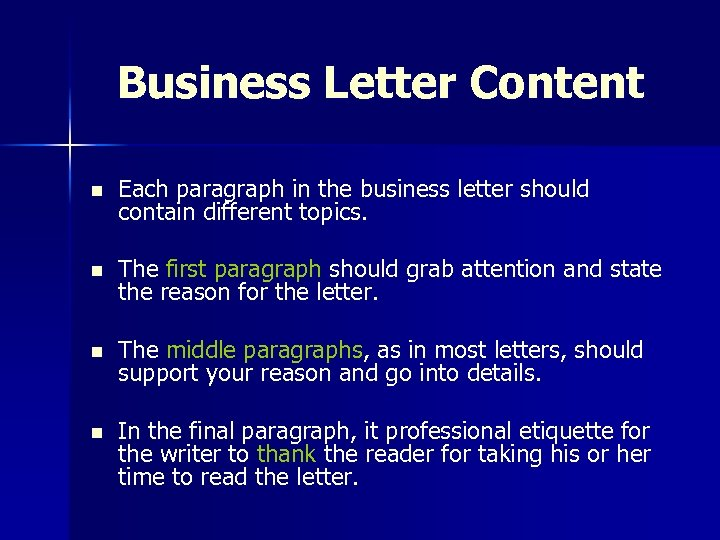 Business Letter Content n Each paragraph in the business letter should contain different topics.