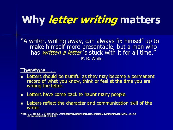 "Why letter writing matters ""A writer, writing away, can always fix himself up to"