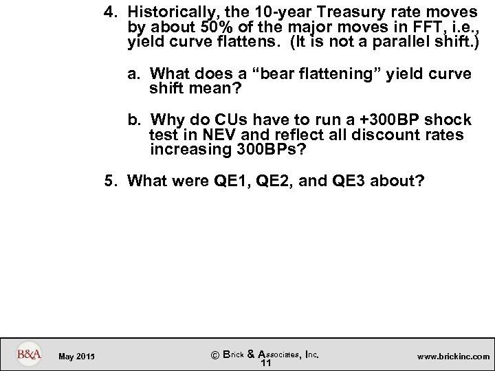 4. Historically, the 10 -year Treasury rate moves by about 50% of the major