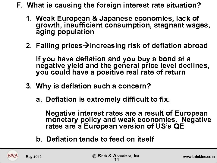 F. What is causing the foreign interest rate situation? 1. Weak European & Japanese