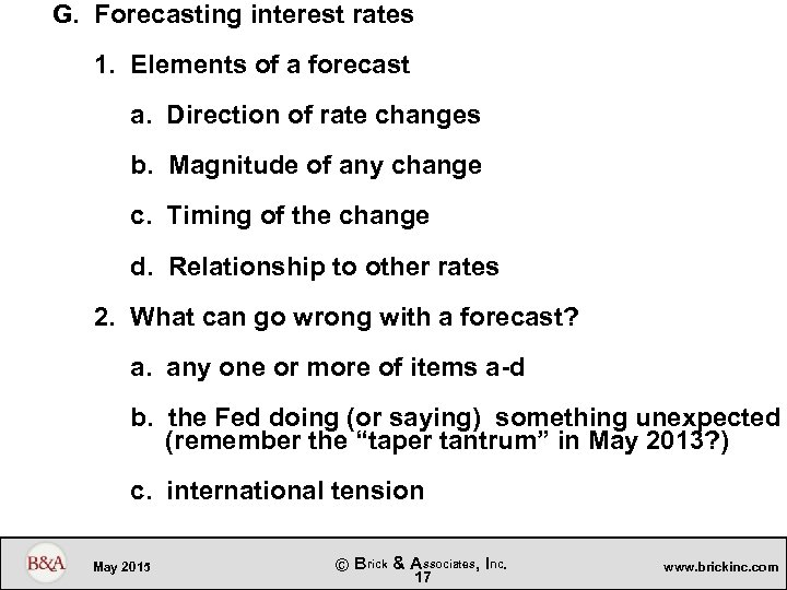 G. Forecasting interest rates 1. Elements of a forecast a. Direction of rate changes