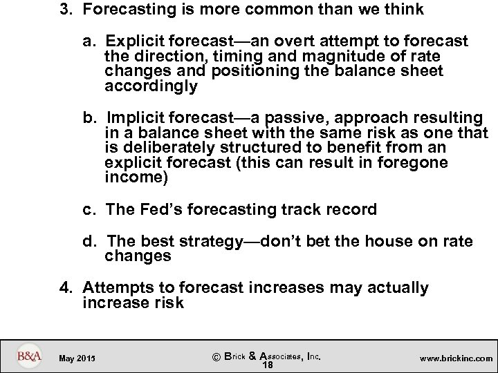 3. Forecasting is more common than we think a. Explicit forecast—an overt attempt to
