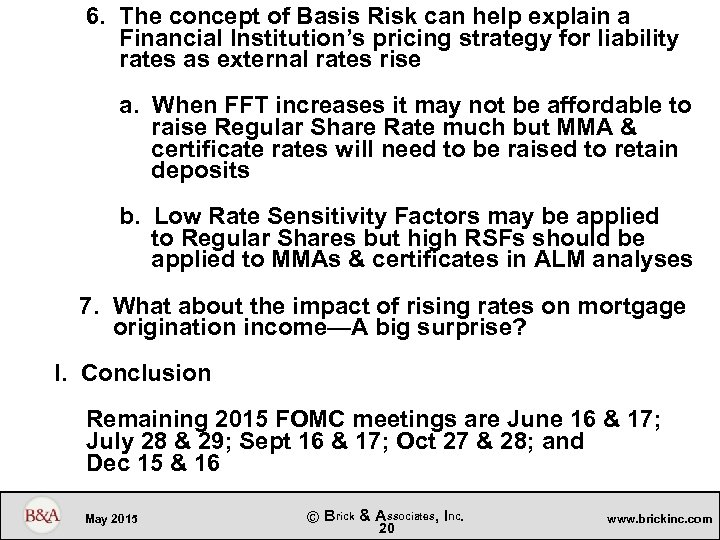 6. The concept of Basis Risk can help explain a Financial Institution's pricing strategy
